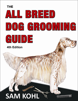 All Breed Dog Grooming Guide - 4th Edition. Sam Kohl