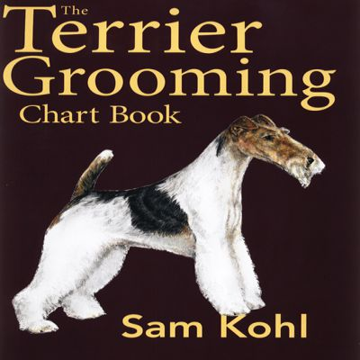 The Terrier Grooming Chart book - Sam Kohl