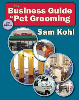 Business Guide to Pet Grooming, 3rd Edition - Kohl